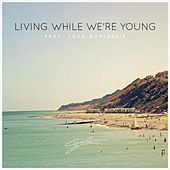 Living While We're Young (feat. Josh Duplessis) by Chris Lee
