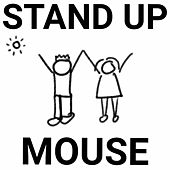 Stand Up by Mouse