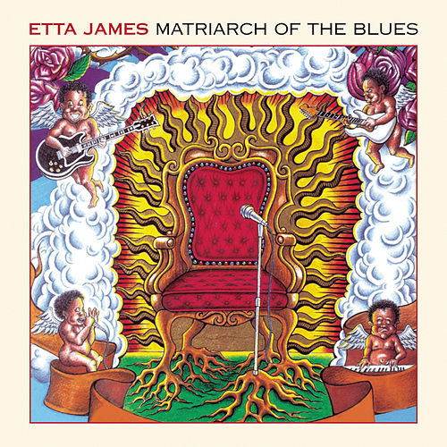 Matriarch Of The Blues by Etta James