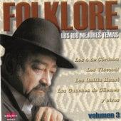 Folklore: Los 100 Mejores Temas, Vol. 3 by Various Artists