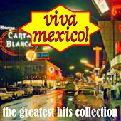 Via Mexico The Greatest Hits Collection by Various Artists