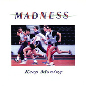 Keep Moving by Madness