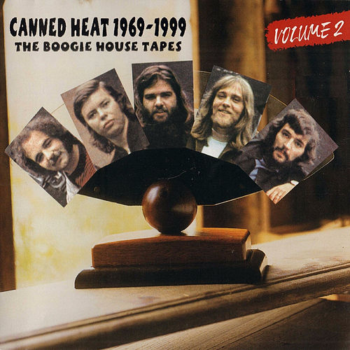 The Boogie House Tapes, Vol. 2 1969-1999 (Original Recordings Remastered) by Canned Heat