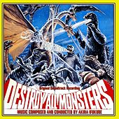 Destroy All Monsters (Original Soundtrack Recording) by Akira Ifukube