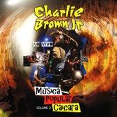 Música Popular Caiçara, Vol. 2 (Ao Vivo) by Charlie Brown Jr.