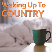 Waking Up To Country von Various Artists