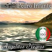 Imprescindibles (Angelitos Negros) by Pedro Infante