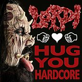 Hug You Hardcore by Lordi