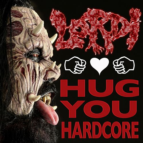 Hug You Hardcore by Lordi