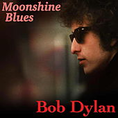 Moonshine Blues von Bob Dylan