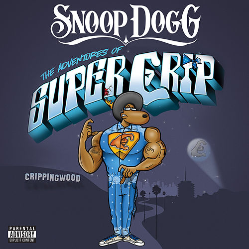 Super Crip (Explicit) von Snoop Dogg
