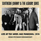 Live at the Savoy, San Francisco, 1976 (Fm Radio Broadcast) von Southside Johnny