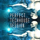 Perfect Techhouse Session by Various Artists