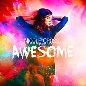 Awesome by Nicole Cross