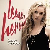 Leave Her Wild by Kasey Lansdale