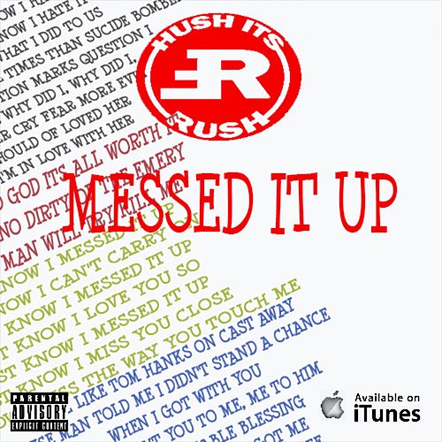Messed It Up by Rush