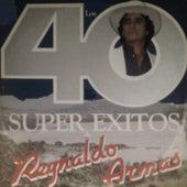 Los 40 Super Éxitos by Reynaldo Armas