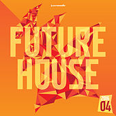 Future House 2016-04 - Armada Music by Various Artists