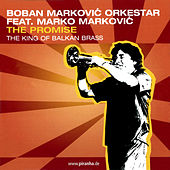 The Promise by Boban Markovic Orkestar