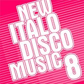 New Italo Disco Music Vol. 8 by Various Artists