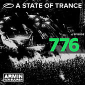 A State Of Trance Episode 776 by Various Artists