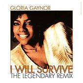 I Will Survive - The Legendary Remix - Single by Gloria Gaynor