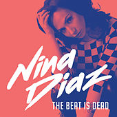 The Beat Is Dead by Nina Diaz