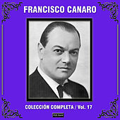 Colección Completa, Vol. 17 by Francisco Canaro
