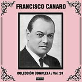 Colección Completa, Vol. 23 by Francisco Canaro