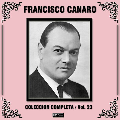 Colección Completa, Vol. 23 by Francisco Canaro