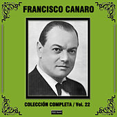 Colección Completa, Vol. 22 by Francisco Canaro