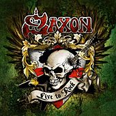 Live to Rock by Saxon