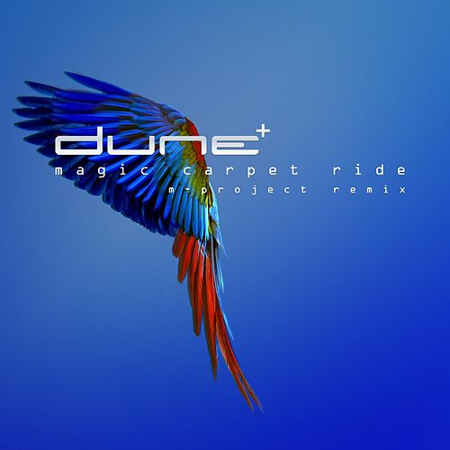 Magic Carpet Ride (M-Project Remix) by Dune