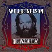 True American Outlaw by Willie Nelson