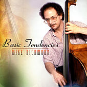 Basic Tendencies by Mike Richmond