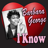 I Know by Barbara George