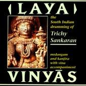 Laya Vinyas by Trichy Sankaran