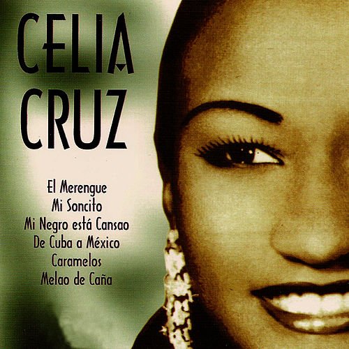 Celia Cruz, Grandes Éxitos by Celia Cruz