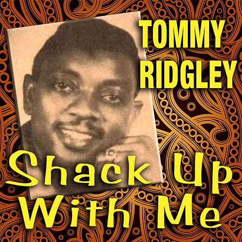 Shack Up with Me by Tommy Ridgley