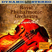 25 Essentials by Royal Philharmonic Orchestra