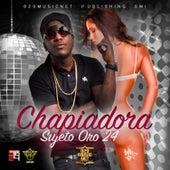 Chapiadora by Sujeto Oro24