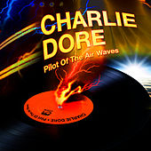 Pilot Of The Airwaves by Charlie Dore