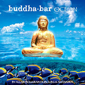 Buddha Bar Ocean (By Allain Bougrain Dubourg & Amanaska) by Various Artists