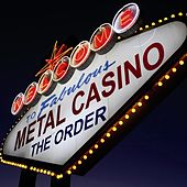 Metal Casino by The Order