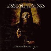 Til Death Do Us Apart by Degradead