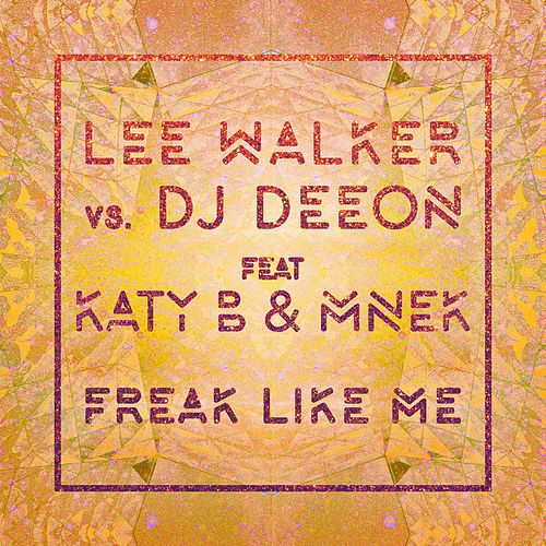 Freak Like Me (feat. Katy B & MNEK) by DJ Deeon