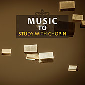 Music to Study with Chopin – Exam Preparation Music, Chopin, Bach, Mozart, Classical Music To Help Pass the Exam by Inspirational Study Music Guys