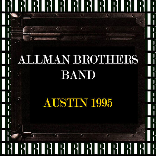 Austin City Limits, Texas, November 1st, 1995 (Remastered, Live On Broadcasting) von The Allman Brothers Band