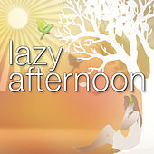 Lazy Afternoon by Various Artists