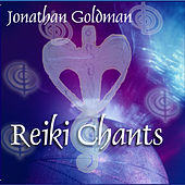 Reiki Chants by Jonathan Goldman